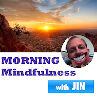 Morning Mindfulness Podcast - Daily Positive message from Phoenix AZ